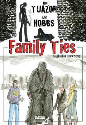 Family Ties: An Alaskan Crime Drama - Hobbs, Eric