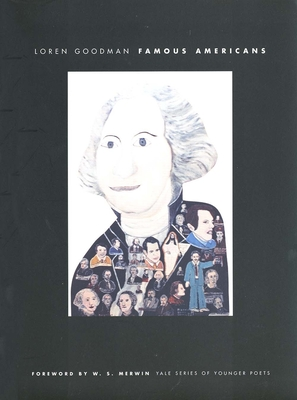 Famous Americans - Goodman, Loren, Mr., and Merwin, W S (Foreword by)