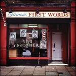 Famous First Words - Viva Brother