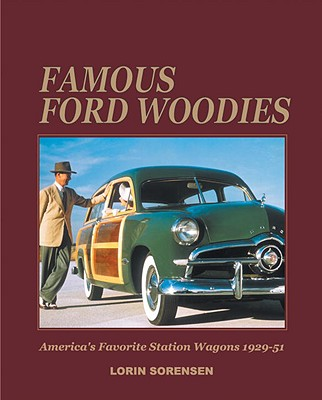 Famous Ford Woodies - Sorensen, Lorin