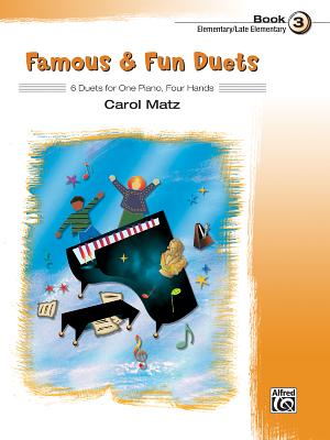 Famous & Fun Duets, Book 3: 6 Duets for One Piano, Four Hands - Matz, Carol (Composer)