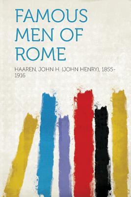 Famous Men of Rome - 1855-1916, Haaren John H (John Henry) (Creator)