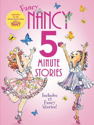 Fancy Nancy: 5-Minute Fancy Nancy Stories - O'Connor, Jane