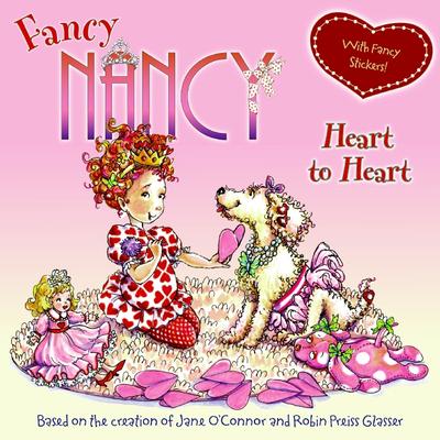 Fancy Nancy Heart to Heart - O'Connor, Jane