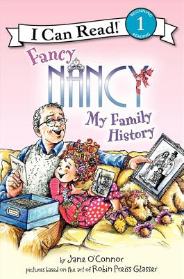 Fancy Nancy: My Family History - O'Connor, Jane, and Preiss-Glasser, Robin, and Enik, Ted