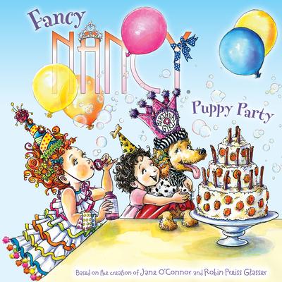 Fancy Nancy: Puppy Party - O'Connor, Jane