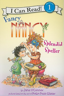 Fancy Nancy: Splendid Speller - O'Connor, Jane