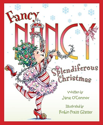 Fancy Nancy: Splendiferous Christmas - O'Connor, Jane