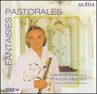 Fantaisies Pastorales - François Killian (piano); Lajos Lencses (oboe); Lajos Lencses (horn); Leo Lencsés (tambourine)