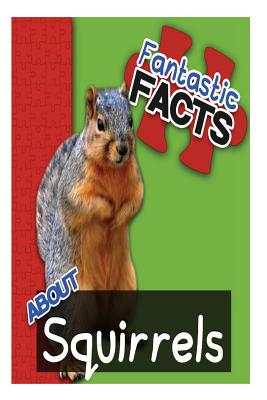 Fantastic Facts about Squirrels: Illustrated Fun Learning for Kids - Merchant, Miles