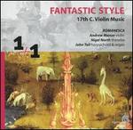 Fantastic Style: 17th-Century Violin Music
