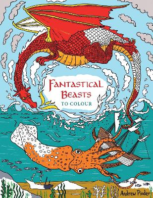 Fantastical Beasts to Colour - Pinder, Andrew