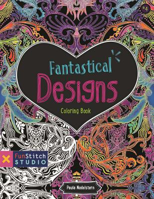 Fantastical Designs Coloring Book: 18 Fun Designs + See How Colors Play Together + Creative Ideas - Nadelstern, Paula (Artist)