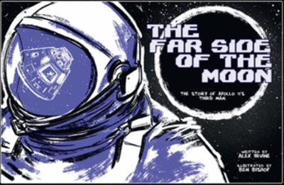 Far Side of the Moon: The Story of Apollo 11's Third Man - Irvine, Alex