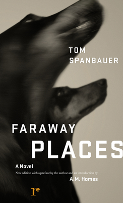Faraway Places - Spanbauer, Tom, and Homes, A M (Introduction by)