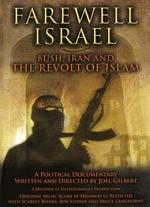 Farewell Israel: Bush, Iran and the Revolt of Islam