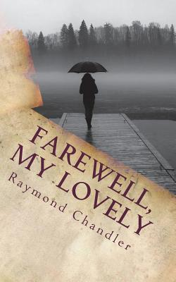 Farewell, My Lovely - Chandler, Raymond