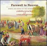 Farewell to Nauvoo: Hymns and Songs of the Mormon Pioneers