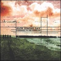 Farewell to the Familiar - Slow Coming Day