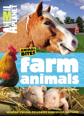 Farm Animals: Where Young Readers Discover Nature - Brown, Laaren,Animal,Planet