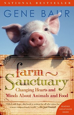 Farm Sanctuary: Changing Hearts and Minds about Animals and Food - Baur, Gene