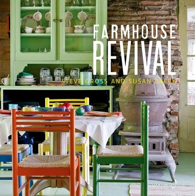 Farmhouse Revival - Daley, Susan, and Gross, Steve