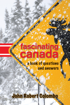 Fascinating Canada: A Book of Questions and Answers - Colombo, John Robert