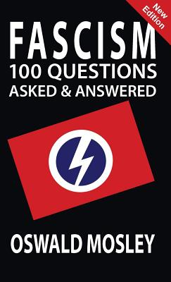 Fascism: 100 Questions Asked and Answered - Mosley, Oswald
