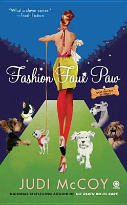 Fashion Faux Paw: A Dog Walker Mystery - McCoy, Judi