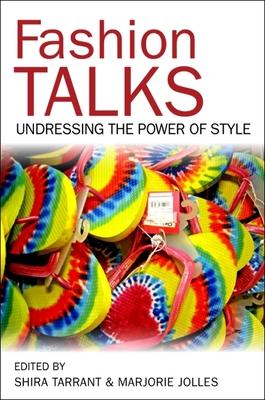 Fashion Talks: Undressing the Power of Style - Tarrant, Shira (Editor)