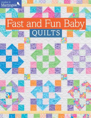 Fast and Fun Baby Quilts - That Patchwork Place