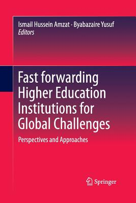Fast Forwarding Higher Education Institutions for Global Challenges: Perspectives and Approaches - Amzat, Ismail Hussein (Editor), and Yusuf, Byabazaire (Editor)