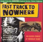 "Fast Track to Nowhere: Songs from ""Rebel Highway"""