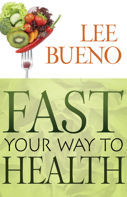 Fast Your Way to Health - Bueno-Aguer, Lee