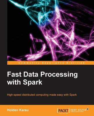 Fastdata Processing with Spark - Karau, Holden