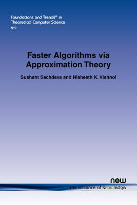 Faster Algorithms Via Approximation Theory - Sachdeva, Sushant, and Vishnoi, Nisheeth K