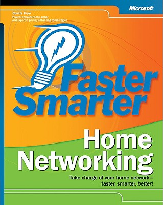 Faster Smarter Home Networking - Frye, Curtis