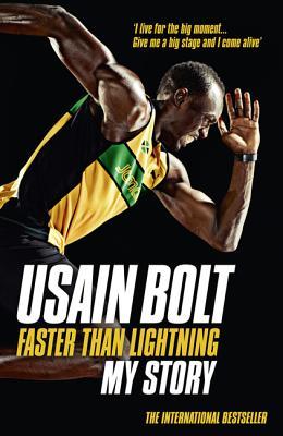 Faster than Lightning: My Autobiography - Bolt, Usain