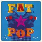 Fat Pop, Vol.1