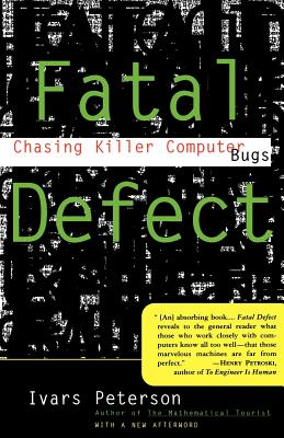 Fatal Defect: Chasing Killer Computer Bugs - Peterson, Ivars