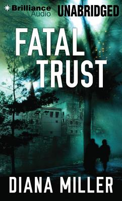 Fatal Trust - Eby, Tanya (Read by), and Miller, Diana