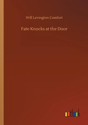 Fate Knocks at the Door - Comfort, Will Levington