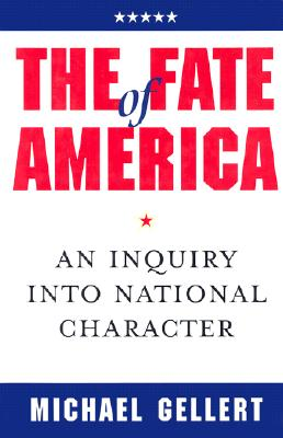 Fate of America (H) - Gellert, Michael