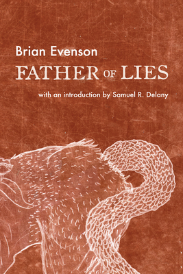 Father of Lies - Evenson, Brian, and Delany, Samuel R (Introduction by)