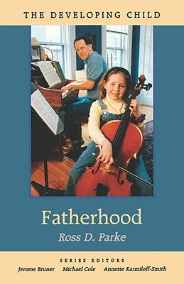 Fatherhood - Parke, Ross D