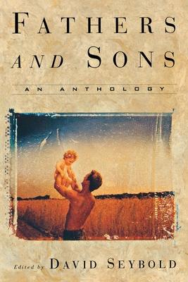 Fathers and Sons: An Anthology - Seybold, David