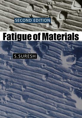 Fatigue of Materials - Suresh, S