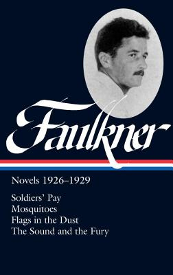 Faulkner: Novels 1926-1929 - Faulkner, William, and Polk, Noel, Ph.D. (Editor), and Blotner, Joseph (Editor)