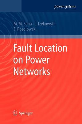 Fault Location on Power Networks - Saha, Murari Mohan
