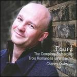 Fauré: Complete Barcarolles; Trois Romances Sans Paroles